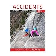 Accidents in North American Climbing 2016 by American Alpine Club, 9781933056937