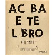 Acaba este libro / Finish this Book by Smith, Keri, 9786078406937