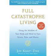 Full Catastrophe Living (Revised Edition) by KABAT-ZINN, JONHANH, THICH NHAT, 9780345536938
