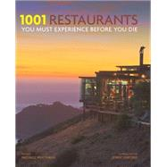 1001 Restaurants You Must Experience Before You Die by Linford, Jenny; Whiteman, Michael, 9780764166938