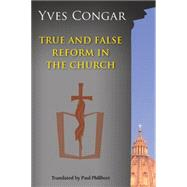 True and False Reform in the Church by Congar, Yves; Philibert, Paul, 9780814656938