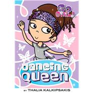 Go Girl! #7: Dancing Queen by Kalkipsakis, Thalia; Oswald, Ash, 9781250086938