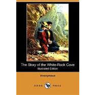 The Story of the White-rock Cove by Anonymous, 9781409956938