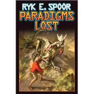 Paradigms Lost by Spoor, Ryk E, 9781476736938