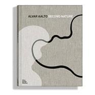 Alvar Aalto: Second Nature by Aalto, Alvar (CON); Eisenbrand, Jochen; Kries, Mateo; Eisenbrand, Jochen, 9783931936938