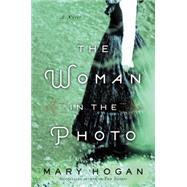 The Woman in the Photo by Hogan, Mary, 9780062386939
