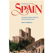The Story of Spain: The Dramatic History of Europe's Most Fascinating Country by Williams, Mark R., 9780970696939