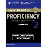 Cambridge English Proficiency 2 With Answers by Not Available (NA), 9781107686939
