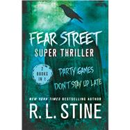 Fear Street Super Thriller Party Games & Don't Stay Up Late by Stine, R. L., 9781250076939