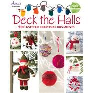 Deck the Halls: 20+ Knitted Christmas Ornaments by Annies Attic Llc, 9781573676939