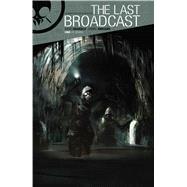 The Last Broadcast by Sirangelo, Andre; Iumazark, Gabriel, 9781608866939