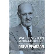 Washington Merry-go-round: The Drew Pearson Diaries, 1960-1969 by Pearson, Drew; Hannaford, Peter; Smith, Richard Norton, 9781612346939