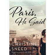 Paris, He Said by Sneed, Christine, 9781620406939
