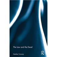 The Law and the Dead by Conway; Heather, 9780415706940