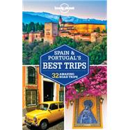 Lonely Planet Spain & Portugal's Best Trips by Lonely Planet Publications; St Louis, Regis; Butler, Stuart; Christiani, Kerry; Ham, Anthony, 9781743606940