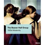 Le Groupe De Beaver Hall by Des Rochers, Jacques (CON); Foss, Brian (CON); Huneault, Kristina (CON); Sicotte, Helene (CON); Trépanier, Esther (CON), 9781908966940