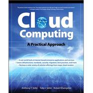 Cloud Computing, A Practical Approach by Velte, Toby; Velte, Anthony; Elsenpeter, Robert, 9780071626941