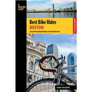 Best Bike Rides Boston Great Recreational Rides in the Metro Area by Musgrave, Shawn, 9780762746941