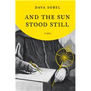 And the Sun Stood Still by Sobel, Dava, 9780802716941