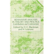 Behaviour Analysis in Theory and Practice: Contributions and Controversies by Blackman,Derek E., 9781138876941