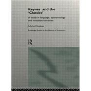 Keynes and the 'Classics': A Study in Language, Epistemology and Mistaken Identities by Verdon,Michel, 9781138006942