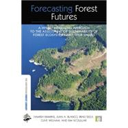 Forecasting Forest Futures: A Hybrid Modelling Approach to the Assessment of Sustainability of Forest Ecosystems and their Values by Kimmins,Hamish, 9781138866942