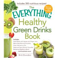 The Everything Healthy Green Drinks Book by Brandon, Britt, 9781440576942