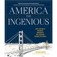 America the Ingenious by Baker, Kevin; Dent, Chris, 9781579656942