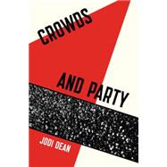 Crowds and Party by DEAN, JODI, 9781781686942