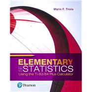 Elementary Statistics Using the TI-83/84 Plus Calculator by Triola, Mario F., 9780134686943