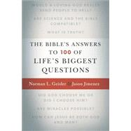 The Bible's Answers to 100 of Life's Biggest Questions by Geisler, Norman L.; Jimenez, Jason; McDowell, Josh; McDowell, Sean, 9780801016943