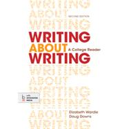 Writing about Writing A College Reader by Wardle, Elizabeth; Downs, Douglas, 9781457636943