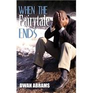 When the Fairytale Ends by Abrams, Dwan, 9781601626943