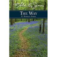 The Way: 364 Adventures in Daily Living by Jones, E. Stanley, 9781630886943