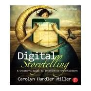 Digital Storytelling: A creator's guide to interactive entertainment by Miller; Carolyn Handler, 9780415836944