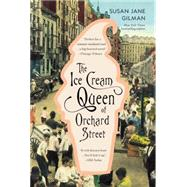 The Ice Cream Queen of Orchard Street by Gilman, Susan Jane, 9780446696944