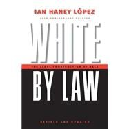 White by Law by Haney-Lopez, Ian, 9780814736944