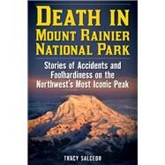 Death in Mount Rainier National Park by Salcedo, Tracy, 9781493026944