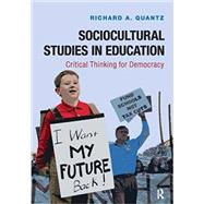 Sociocultural Studies in Education: Critical Thinking for Democracy by Quantz,Richard A, 9781612056944