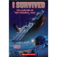 I Survived the Sinking of the Titanic, 1912 (I Survived #1) by Tarshis, Lauren; Dawson, Scott, 9780545206945