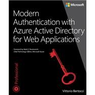 Modern Authentication with Azure Active Directory for Web Applications by Bertocci, Vittorio, 9780735696945
