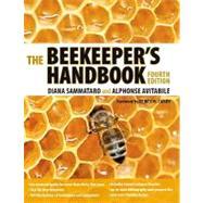 The Beekeeper's Handbook by Sammataro, Diana; Avitabile, Alphonse; Caron, Dewey M., 9780801476945