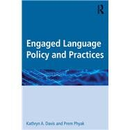 Engaged Language Policy and Practices by Davis; Kathryn A., 9781138906945