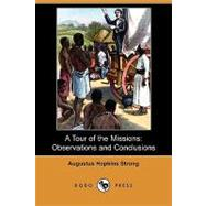 A Tour of the Missions: Observations and Conclusions by Strong, Augustus Hopkins, 9781409956945