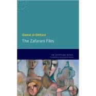 The Zafarani Files An Egyptian Novel by al-Ghitani, Gamal; Abdel Wahab, Farouk, 9789774166945
