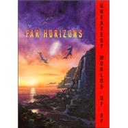 Far Horizons : All New Tales from the Greatest Worlds of Science Fiction by Silverberg, Robert, 9780380796946