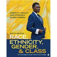 Race, Ethnicity, Gender, & Class by Healey, Joseph F.; Stepnick, Andi; O'Brien, Eileen, 9781506346946