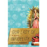 Our Lady of Infidelity by Parker, Jackie, 9781628726947