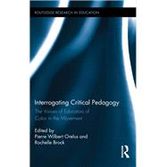 Interrogating Critical Pedagogy: The Voices of Educators of Color in the Movement by Orelus; Pierre Wilbert, 9781138286948