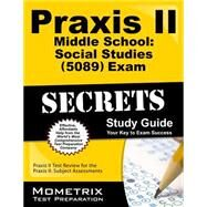 Praxis II Middle School Social Studies (0089) Exam Secrets Study Guide : Praxis II Test Review for the Praxis II: Subject Assessments by Mometrix Media LLC, 9781610726948